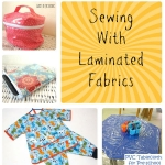 How to Sew with Laminated Fabric - Hunting for Ladybugs Resource